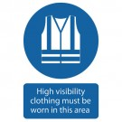 High Visibility Clothing must be worn Sign